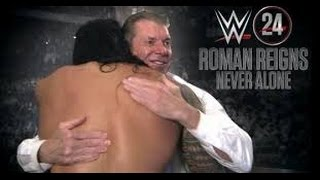 wwe 24 roman reigns never alone