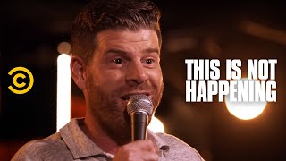 This Is Not Happening - Steve Rannazzisi - Known Liar - Uncensored