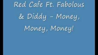 Red Cafe Ft. Fabolous & Diddy - Money, Money, Money!