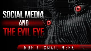 Social Media & The Evil Eye ᴴᴰ ┇ Eye Opening Reminder ┇ by Mufti Ismail Menk ┇ TDR Production ┇
