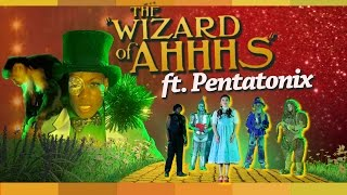 The Wizard of Ahhhs by Todrick Hall ft. Pentatonix