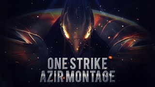 One Strike Azir Montage   Life is GG