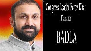 Congress Leader Feroz Khan demands BADLA