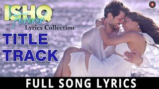 Ishq Forever (Title Track) Full Lyrics Song - Jubin Nautiyal & Palak Muchhal