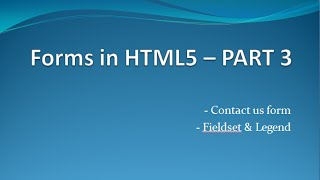 HTML Tutorials for beginner 15 - How to make Contact us form  & what is fieldset , Legend in HTML5