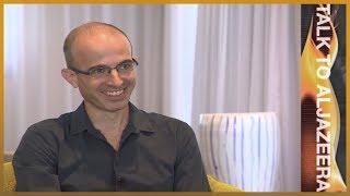 Yuval Noah Harari: Technology is humanity's biggest challenge   Talk to Al Jazeera
