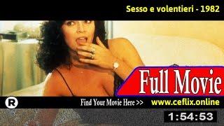 Watch: Sesso e volentieri (1982) Full Movie Online