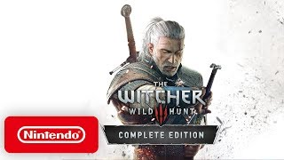 The Witcher 3: Wild Hunt - Complete Edition - Launch Trailer - Nintendo Switch