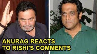 Anurag Basu FINALLY REACTS On Rishi Kapoor