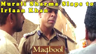 Murali Sharma Slaps to Irfaan Khan | Maqbool Movie Scene