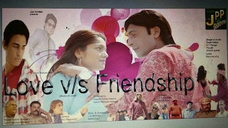 Love vs Friendship official trailer launched