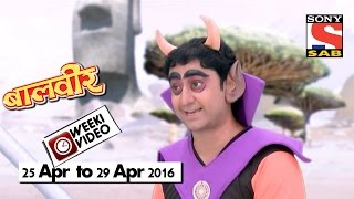 WeekiVideos | Baalveer | 25 April to 29 April 2016