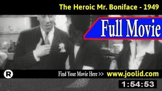 Watch: The Heroic Mr. Boniface (1949) Full Movie Online