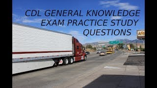 CDL General Knowledge Exam Practice Study Questions and Answers Parts I and II