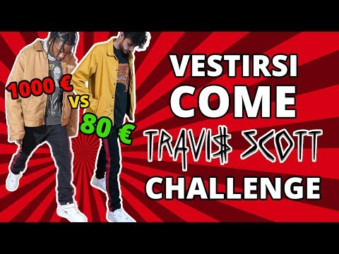1000€ VS 80€: VESTIRSI COME TRAVIS SCOTT CHALLENGE!