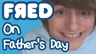 Fred On Father's Day