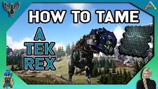 HOW TO TAME A TEK REX [ ARK SURVIVAL EVOLVED 2018]