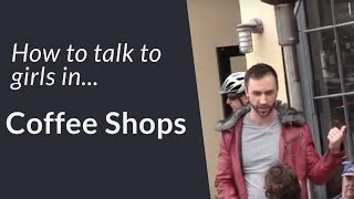 How To Talk To Girls In A Coffee Shop (INFIELD)