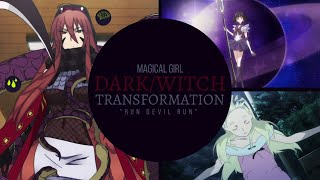 Magical Girl Dark/Witch Transformation - RUN DEVIL RUN