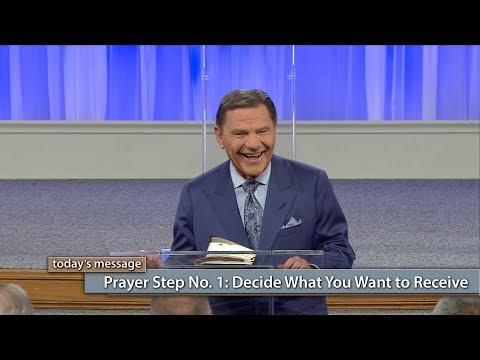 Prayer Step No. 1 Decide What You Want to Receive