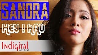 Sandra - Hey ! Kau  (Official Lyrics Video)