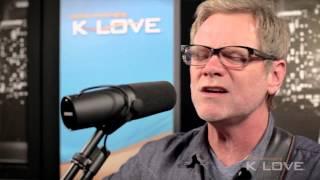 K-LOVE - Steven Curtis Chapman