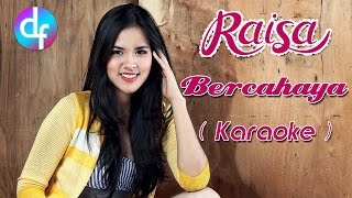 Raisa - Bercahaya (karaoke) No Vocal/minus One