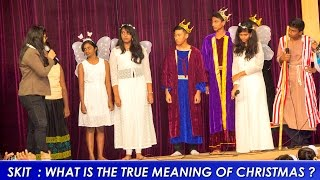 Christian skit drama (Comedy) - what is the true meaning of Christmas ?