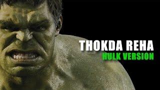 Thokda Reha | HULK (The Avenger) version  | NINJA