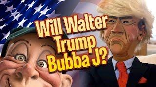 Will Walter TRUMP Bubba J? | JEFF DUNHAM