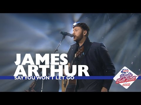 James Arthur - 'Say You Won't Let Go' (Live At Capital's Jingle Bell Ball 2016)