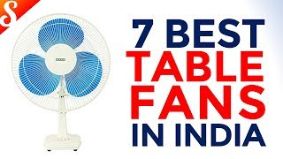 7 Best Table Fans in India with Price - 2018