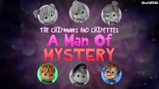 The Chipmunks and Chipettes - A Man Of Mystery (with lyrics)