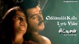 Citizen - Chikkimukki Kallu Lyric Video | Ajith Kumar, Vasundhara Das, Deva | Tamil Film Songs
