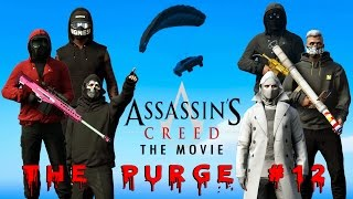 GTA 5 Online: The Purge #12 - ASSASSIN'S CREED THE MOVIE