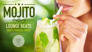 Mojito Lounge Beats #3 | Deep & Tropical House Mix