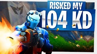 I RISKED MY 104 KD on Fortnite... - It didn