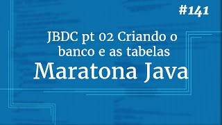 Curso Java Completo - Aula 141: JDBC pt 02 Criando o banco e as tabelas