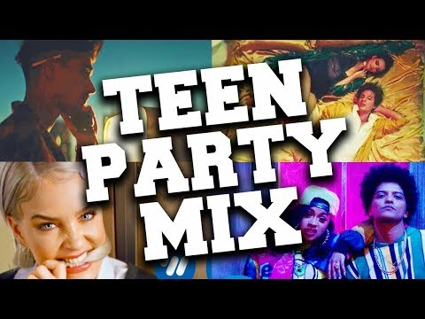 Teen Party Music 2018 Mix Teen Pop Party Songs 2018