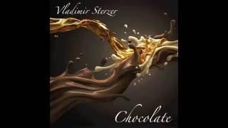 Vladimir Sterzer - Chocolate (Radio Edit)