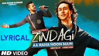 'Zindagi Aa Raha Hoon Main' Full Song with LYRICS | Atif Aslam, Tiger Shroff | T-Series
