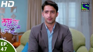 Kuch Rang Pyar Ke Aise Bhi - कुछ रंग प्यार के ऐसे भी - Episode 47 - 3rd May, 2016
