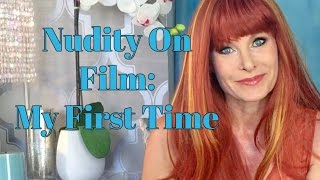 Nudity On Film With Monique Parent: My First Time