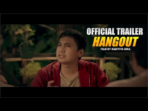HANGOUT - Official Trailer Movie [Raditiya Dika]