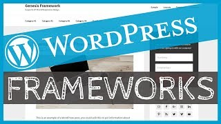 WordPress Frameworks - What the DIYer needs to Know. 30 MIN In Depth Overview