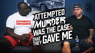 Attempted Murder was the case that they gave me - Fresh Out: Life After The Penitentiary