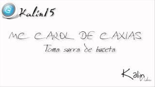 MC CAROL DE CAXIAS - TOMA SURRA DE BUCETA