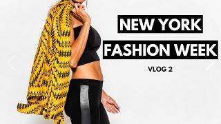 NEW YORK FASHION WEEK | VLOG 2
