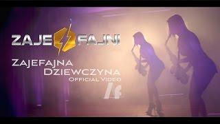 ZAJEFAJNI - Zajefajna dziewczyna (Official Video)