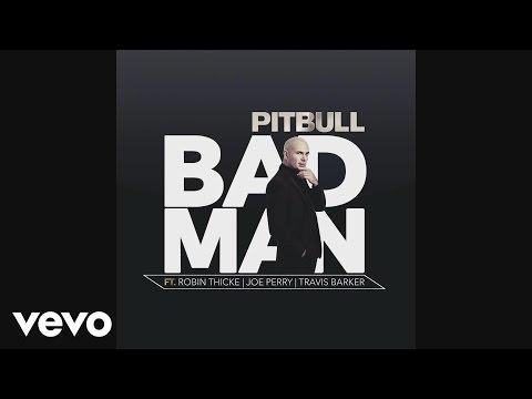 Pitbull Bad Man Audio ft. Robin Thicke Joe Perry Travis Barker